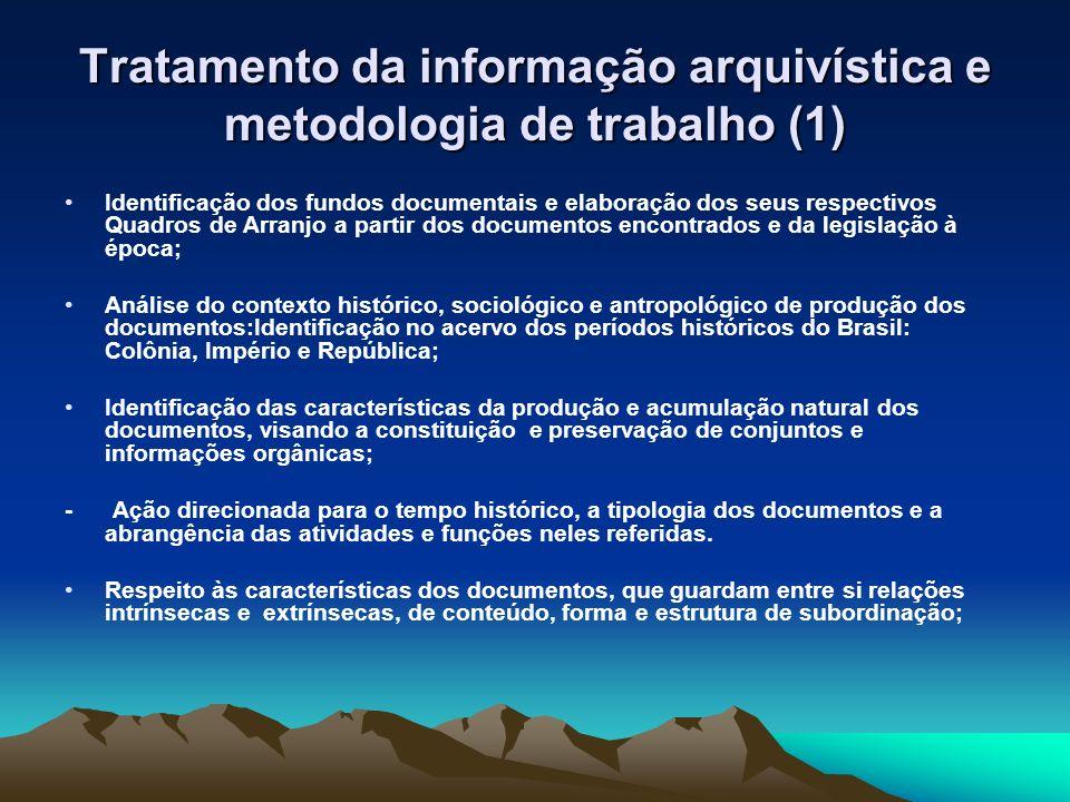 Tratamento da informação arquivística e metodologia de trabalho (1) Identificação dos fundos documentais e elaboração dos seus respectivos Quadros de