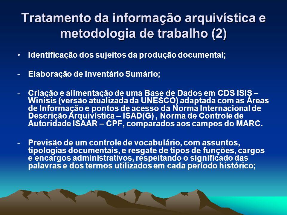 Tratamento da informação arquivística e metodologia de trabalho (2) Identificação dos sujeitos da produção documental; -Elaboração de Inventário Sumár