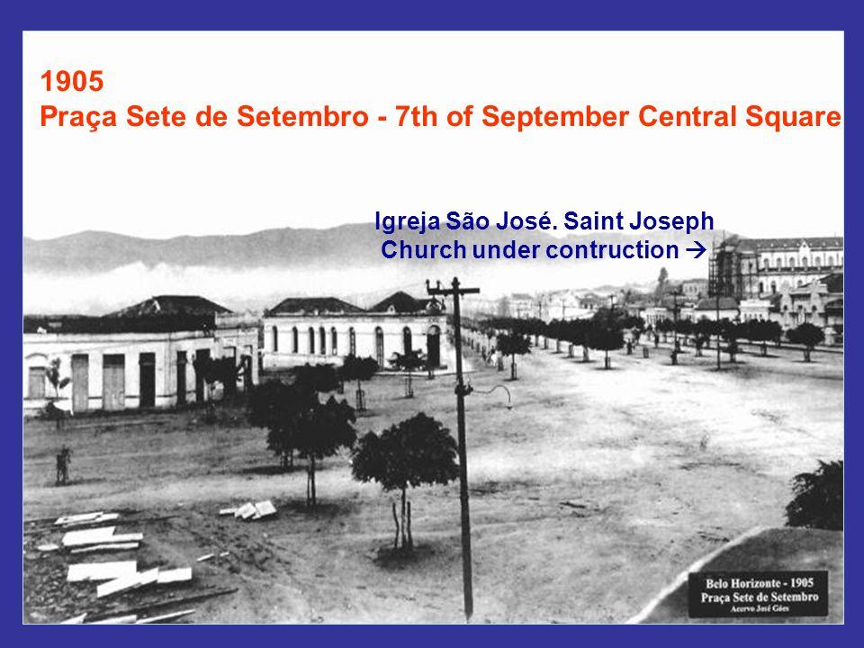 1905 Praça Sete de Setembro - 7th of September Central Square Igreja São José.