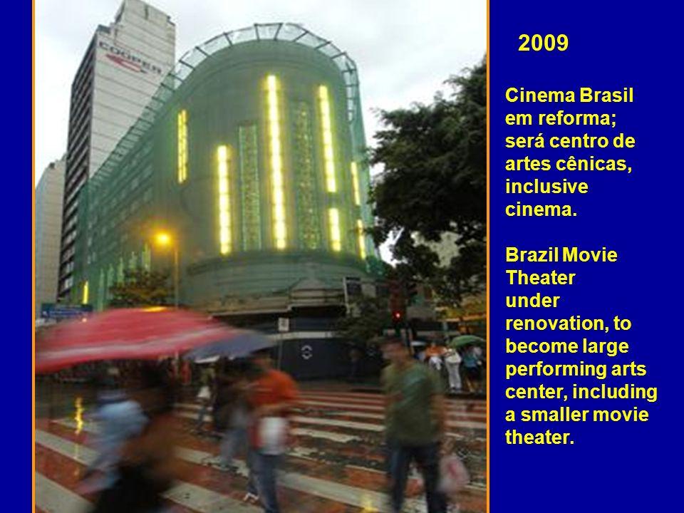 2009 Cinema Brasil em reforma; será centro de artes cênicas, inclusive cinema.