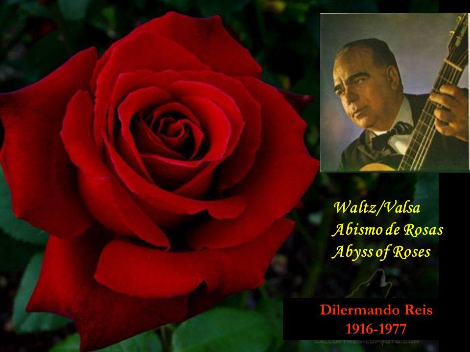 Dilermando Reis 1916-1977 Waltz/Valsa Abismo de Rosas Abyss of Roses