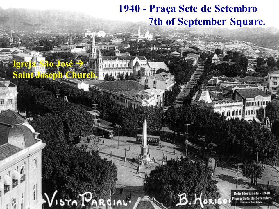 1940 - Praça Sete de Setembro 7th of September Square. Igreja São José Saint Joseph Church.