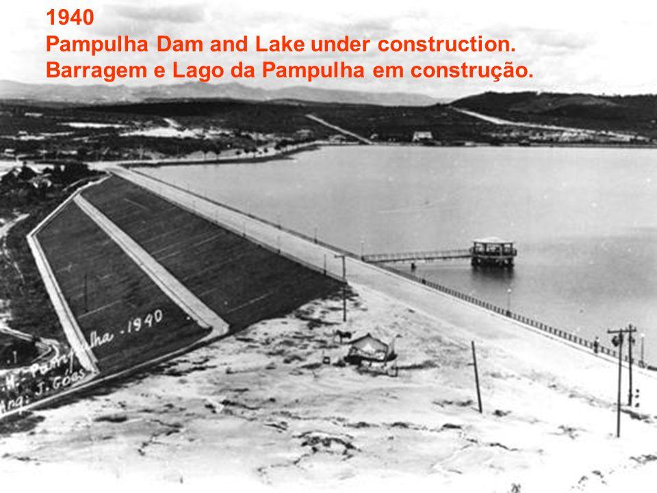 1940 Pampulha Dam and Lake under construction. Barragem e Lago da Pampulha em construção.
