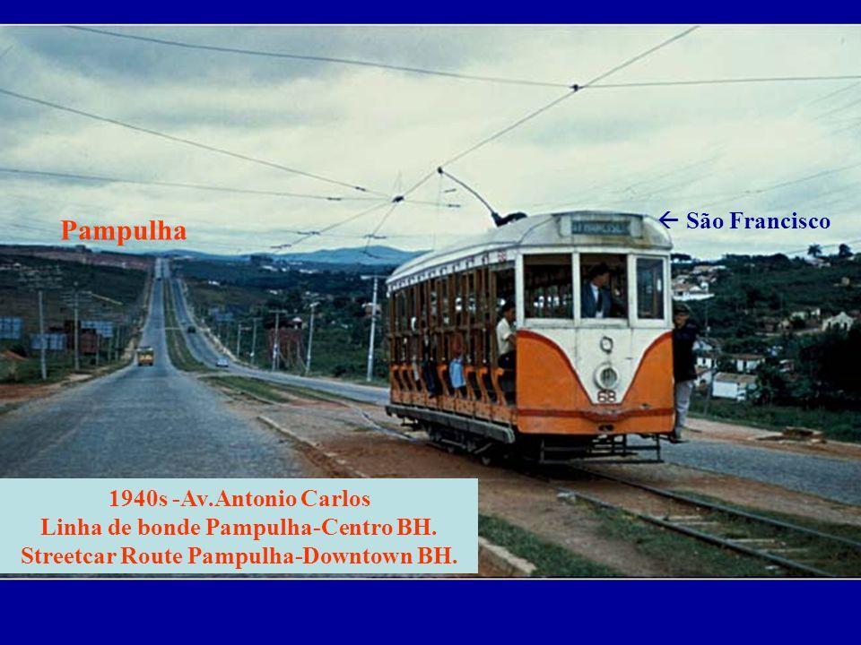 1940s -Av.Antonio Carlos Linha de bonde Pampulha-Centro BH.