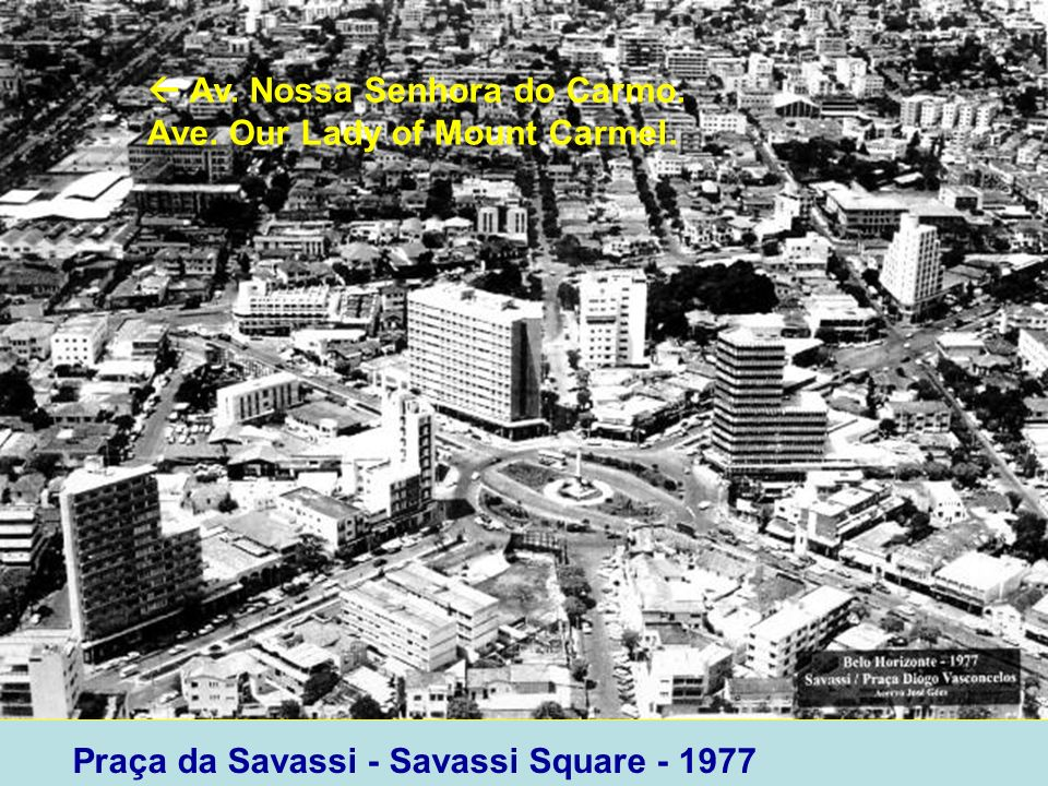 Praça da Savassi - Savassi Square - 1977 Av. Nossa Senhora do Carmo. Ave. Our Lady of Mount Carmel.