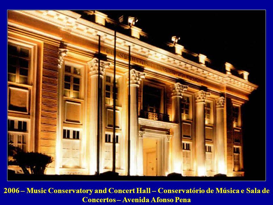 2006 – Music Conservatory and Concert Hall – Conservatório de Música e Sala de Concertos – Avenida Afonso Pena