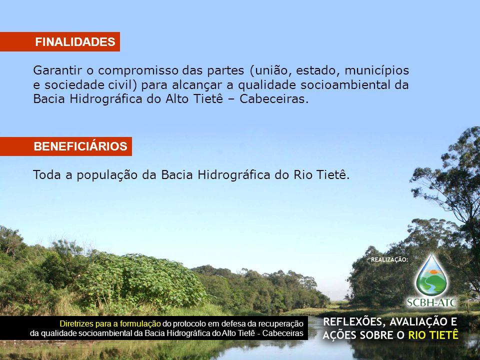 Garantir o compromisso das partes (união, estado, municípios e sociedade civil) para alcançar a qualidade socioambiental da Bacia Hidrográfica do Alto Tietê – Cabeceiras.