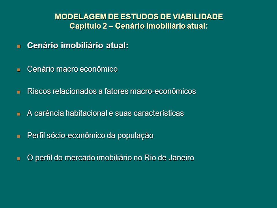 MODELAGEM DE ESTUDOS DE VIABILIDADE Cap.9 – Conclusões preliminares - A aplicação da modelagem no mercado propicia a perspectiva de investimentos em regiões e em classes sociais ainda não priorizadas.