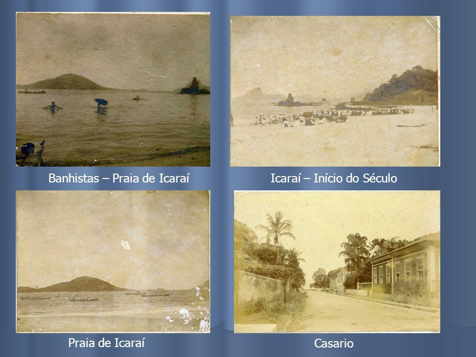 Icaraí – Início do século Campo de São Bento - 1893 Praia de Adão e Eva Morro do Cavalão - Icaraí