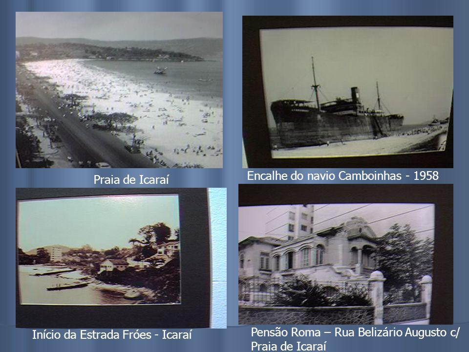Cia. Cantareira – Viação FluminenseTrampolim – Praia de Icaraí Rua Moreira César esq. Rua Oswaldo CruzCanto do Rio - Icaraí
