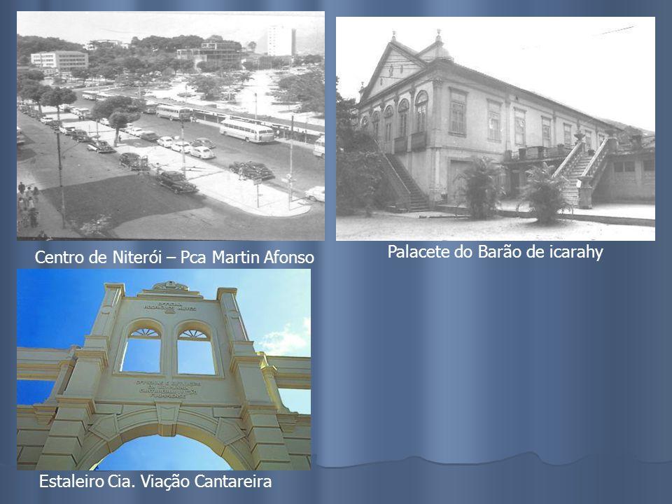 Construção do Túnel Raul VeigaInterior da Barca Icarahy Mirante da Boa Viagem – Antes do MAC Embarcadouro São Domingos
