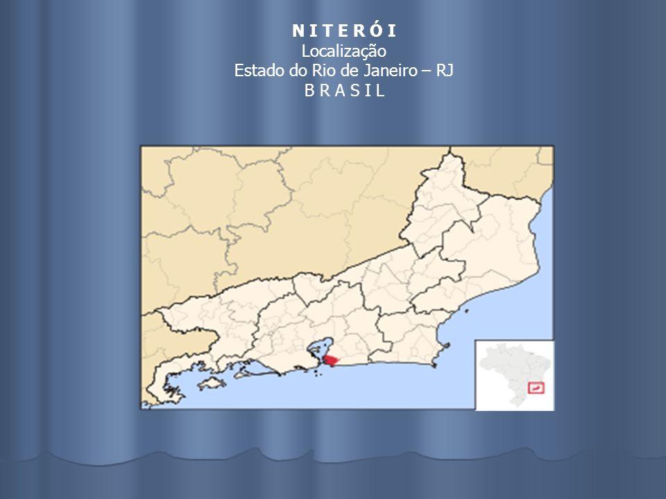 N I T E R Ó I Localização Estado do Rio de Janeiro – RJ B R A S I L
