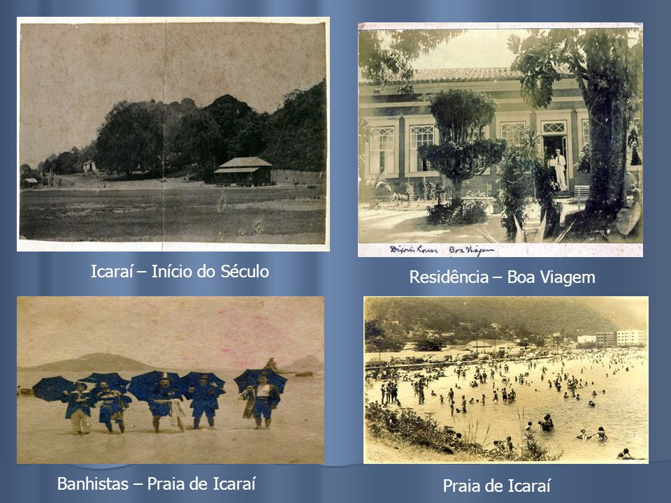 Residência – Boa Viagem Banhistas – Praia de Icaraí Praia de Icaraí Icaraí – Início do Século