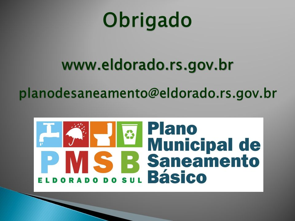Obrigadowww.eldorado.rs.gov.brplanodesaneamento@eldorado.rs.gov.br
