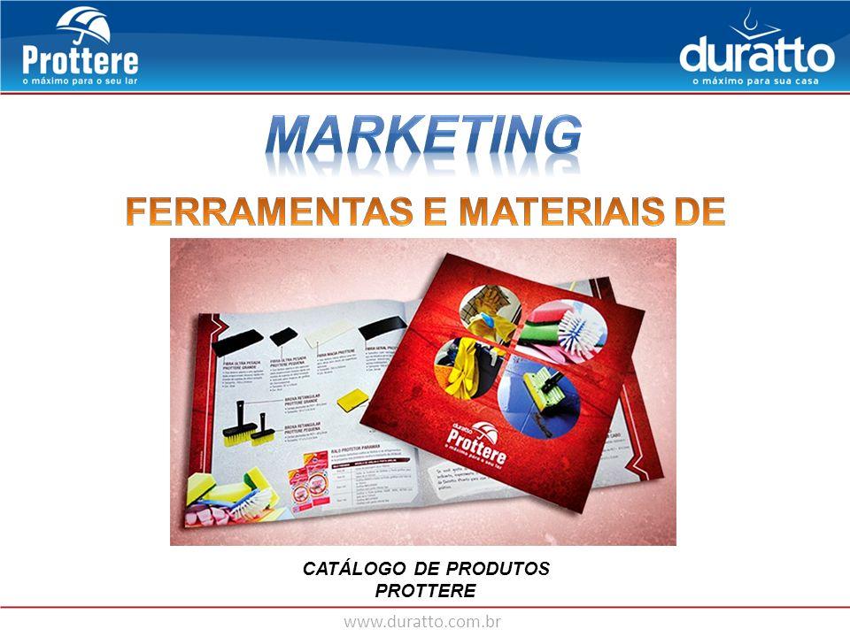 www.duratto.com.br CATÁLOGO DE PRODUTOS PROTTERE