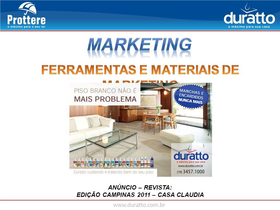 www.duratto.com.br ANÚNCIO – REVISTA: EDIÇÃO CAMPINAS 2011 – CASA CLAUDIA