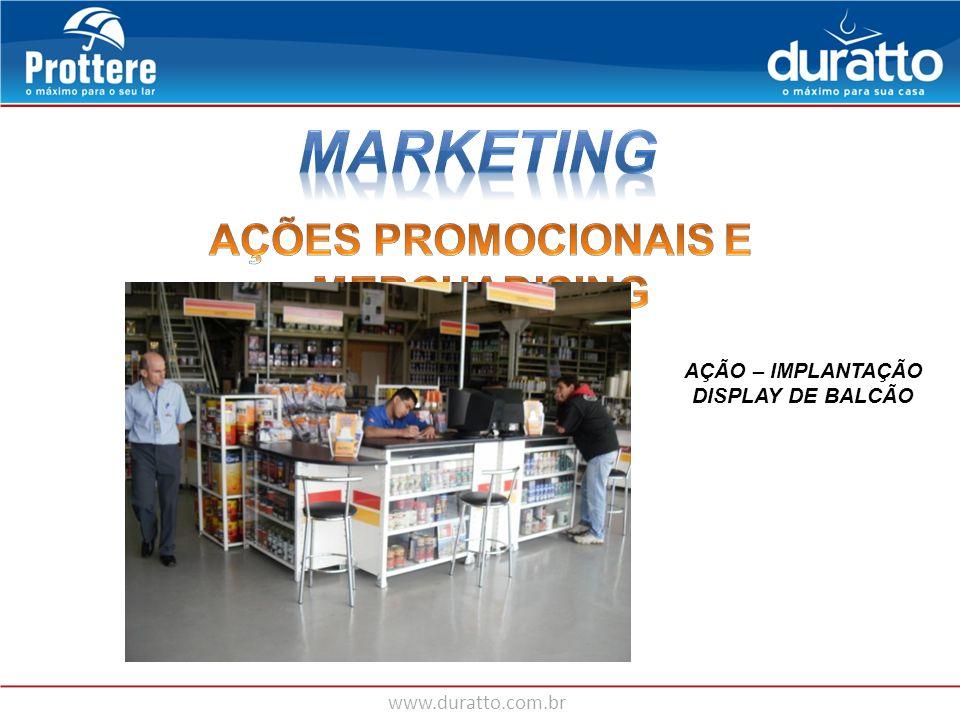 www.duratto.com.br AÇÃO – IMPLANTAÇÃO DISPLAY DE BALCÃO