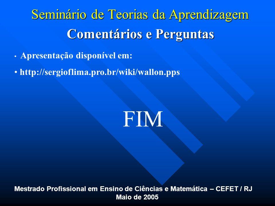 Seminário de Teorias da Aprendizagem Comentários e Perguntas Comentários e Perguntas Mestrado Profissional em Ensino de Ciências e Matemática – CEFET