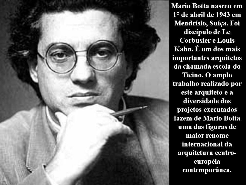 Mario Botta nasceu em 1° de abril de 1943 em Mendrísio, Suíça. Foi discípulo de Le Corbusier e Louis Kahn. É um dos mais importantes arquitetos da cha