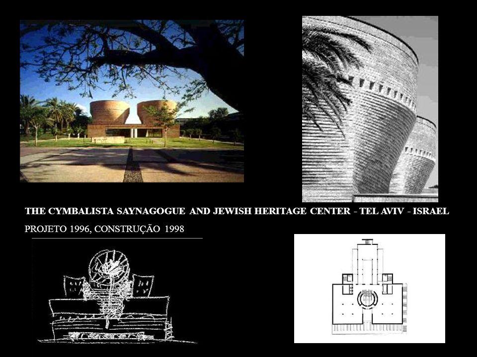 THE CYMBALISTA SAYNAGOGUE AND JEWISH HERITAGE CENTER - TEL AVIV - ISRAEL PROJETO 1996, CONSTRUÇÃO 1998