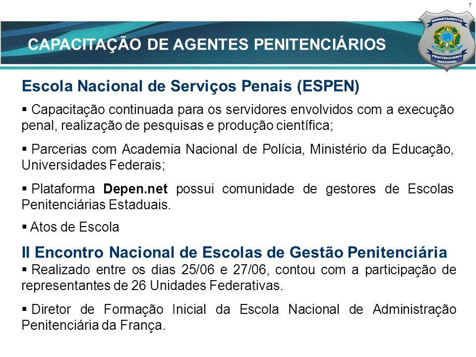 7 CENÁRIO ATUAL CAPACITAÇÃO DE AGENTES PENITENCIÁRIOS Escola Nacional de Serviços Penais (ESPEN) Capacitação continuada para os servidores envolvidos
