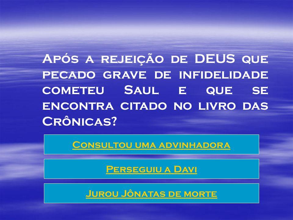 DEUS rejeitou a Saul após ele não matar o rei Agague; De que povo era Agague rei? Dos Amalequitas Dos Filisteus Dos moabitas