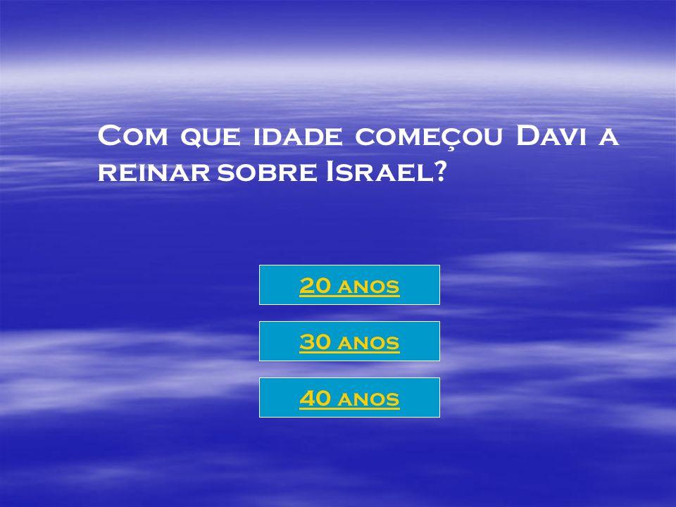 Quem reinou sobre o povo após a morte de Saul? Davi Jônatas Samuel