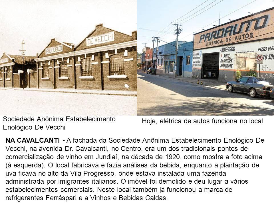 Sociedade Anônima Estabelecimento Enológico De Vecchi Hoje, elétrica de autos funciona no local NA CAVALCANTI - A fachada da Sociedade Anônima Estabel