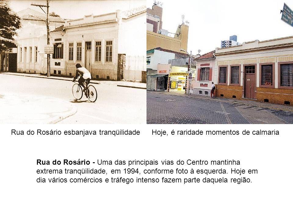 Rua do Rosário esbanjava tranqüilidadeHoje, é raridade momentos de calmaria Rua do Rosário - Uma das principais vias do Centro mantinha extrema tranqü