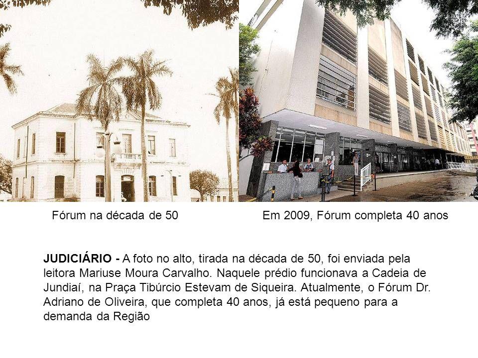 Fórum na década de 50Em 2009, Fórum completa 40 anos JUDICIÁRIO - A foto no alto, tirada na década de 50, foi enviada pela leitora Mariuse Moura Carva