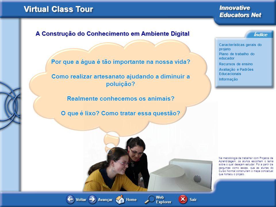 Virtual Class Tour Innovative Educators Net Características gerais do projeto Plano de trabalho do educador Avaliação e Padrões Educacionais Recursos
