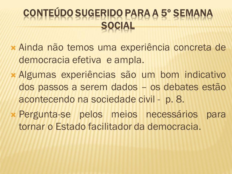 Ainda não temos uma experiência concreta de democracia efetiva e ampla.