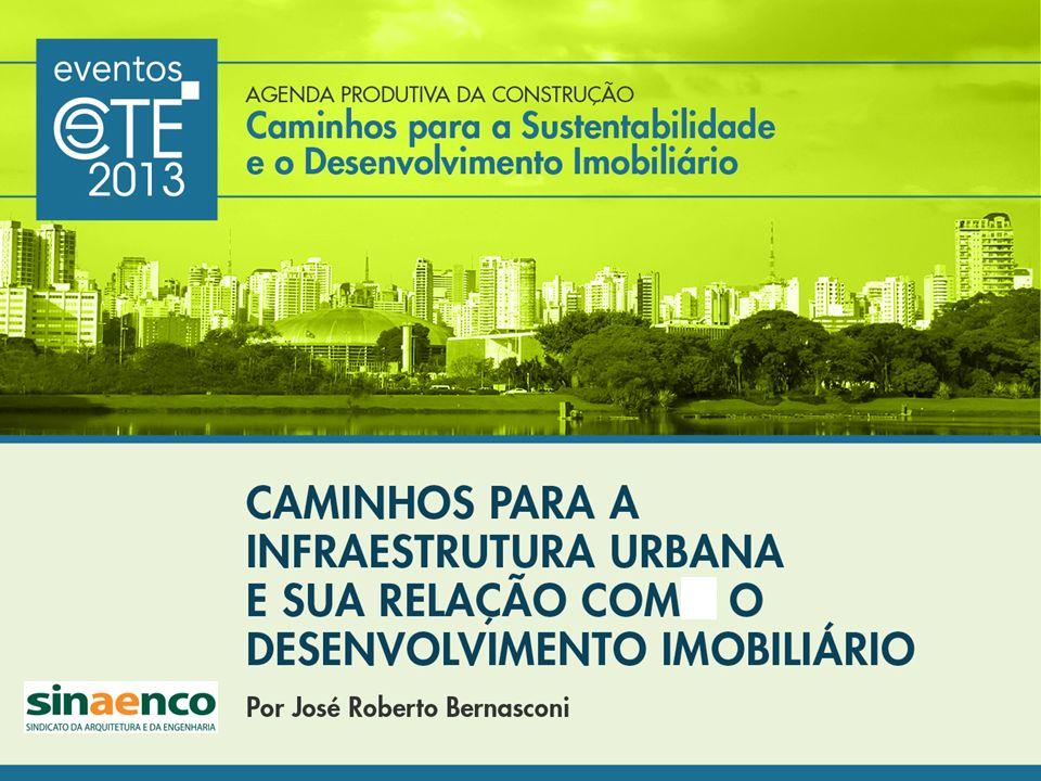 2 Desafios e caminhos para: a sustentabilidade na construção a sustentabilidade de empreendimentos imobiliários o desenvolvimento do mercado imobiliário o desenvolvimento do mercado imobiliário urbano no Brasil · A infraestrutura urbana e sua relação com o desenvolvimento imobiliário Caminhos para a Sustentabilidade e o Desenvolvimento Imobiliário