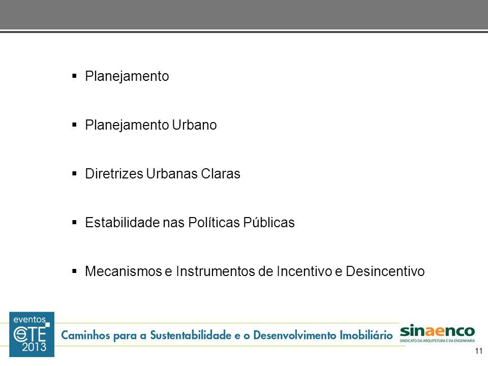 Planejamento Planejamento Urbano Diretrizes Urbanas Claras Estabilidade nas Políticas Públicas Mecanismos e Instrumentos de Incentivo e Desincentivo 1