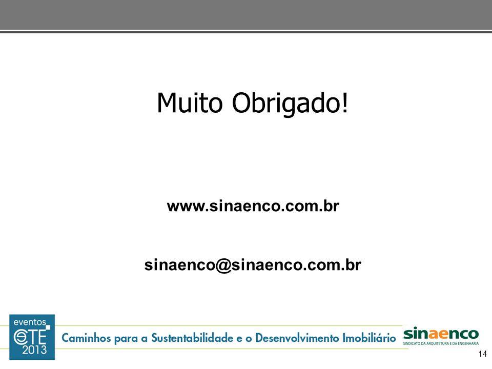 14 Muito Obrigado! www.sinaenco.com.br sinaenco@sinaenco.com.br