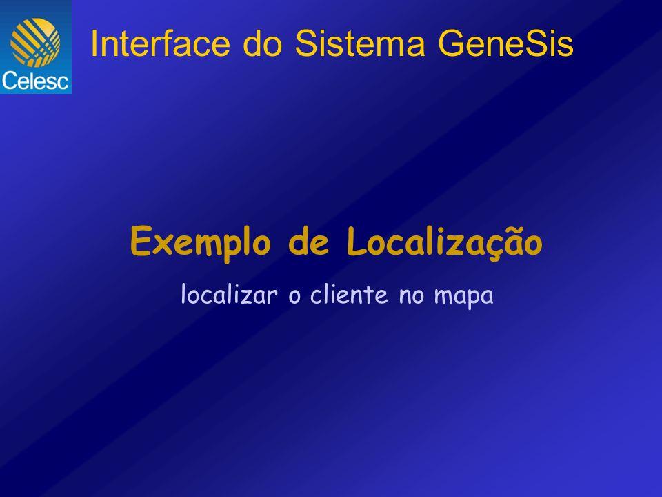 Exemplo de Localização localizar o cliente no mapa Interface do Sistema GeneSis