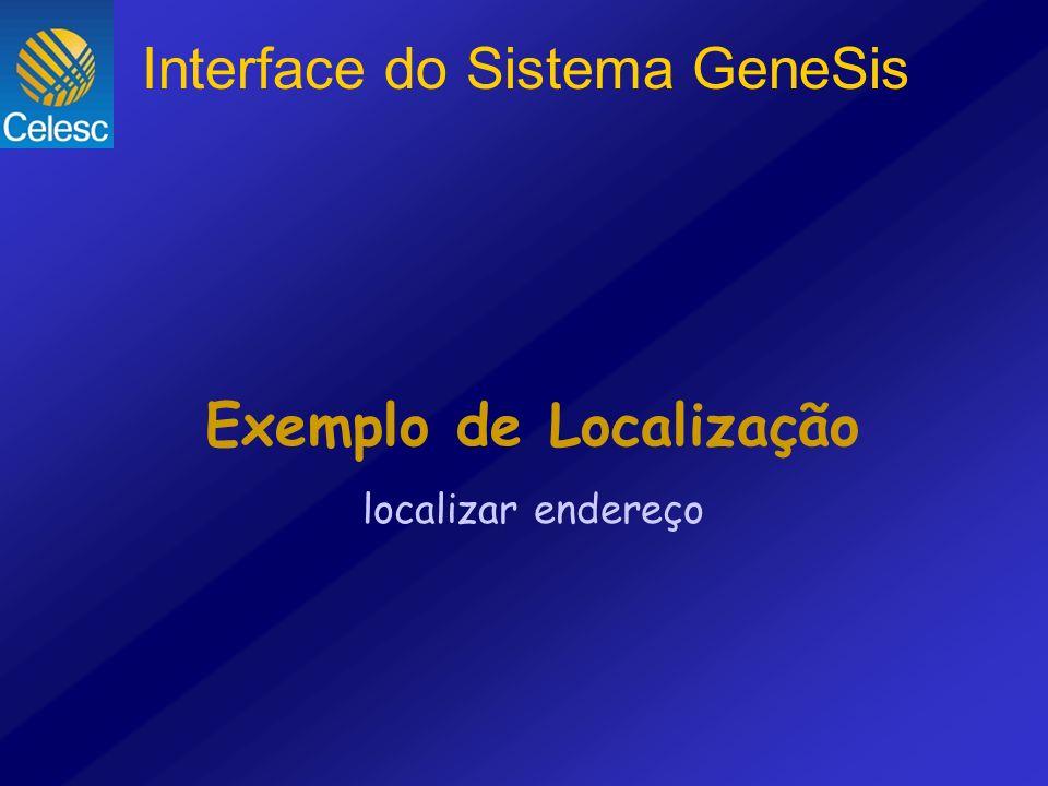 Exemplo de Localização localizar endereço Interface do Sistema GeneSis