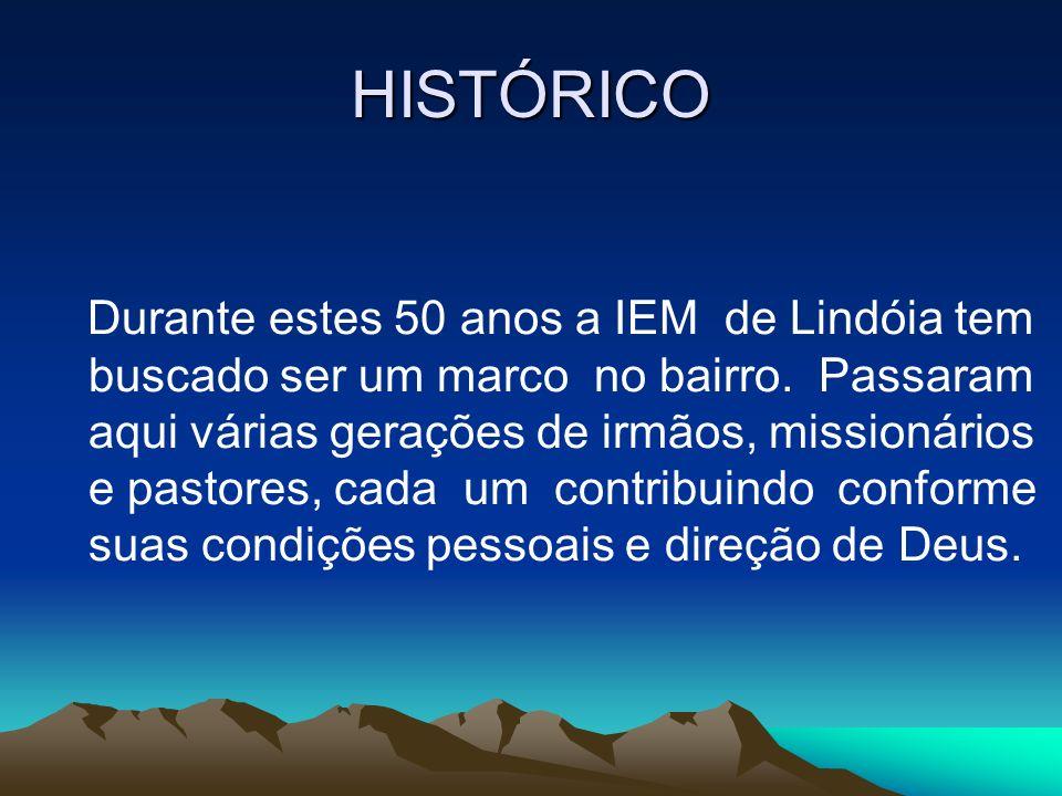 HISTÓRICO Durante estes 50 anos a IEM de Lindóia tem buscado ser um marco no bairro. Passaram aqui várias gerações de irmãos, missionários e pastores,
