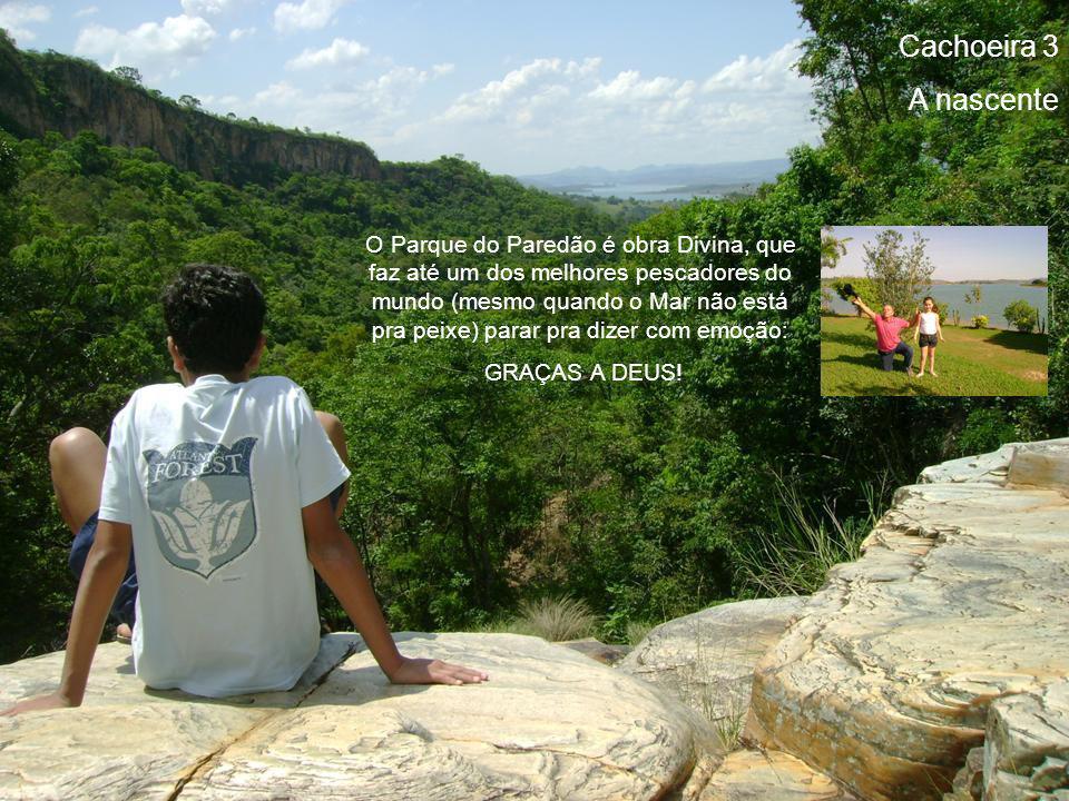 Cachoeira 3 A nascente Esta é uma região que merece ser conhecida...