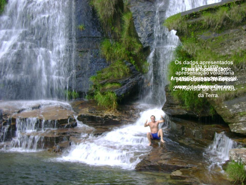Cachoeira 3 A nascente O Parque do Paredão é obra Divina, que faz até um dos melhores pescadores do mundo (mesmo quando o Mar não está pra peixe) para