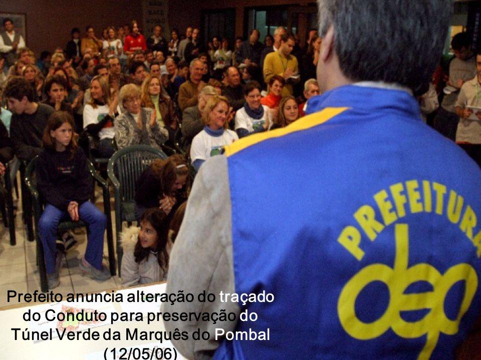 Prefeito anuncia alteração do traçado do Conduto para preservação do Túnel Verde da Marquês do Pombal (12/05/06)