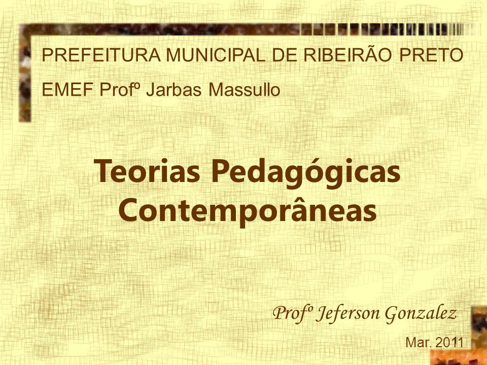 2 As teorias pedagógicas fundamentam-se em questões histórico-sociais, políticas, econômicas e culturais.