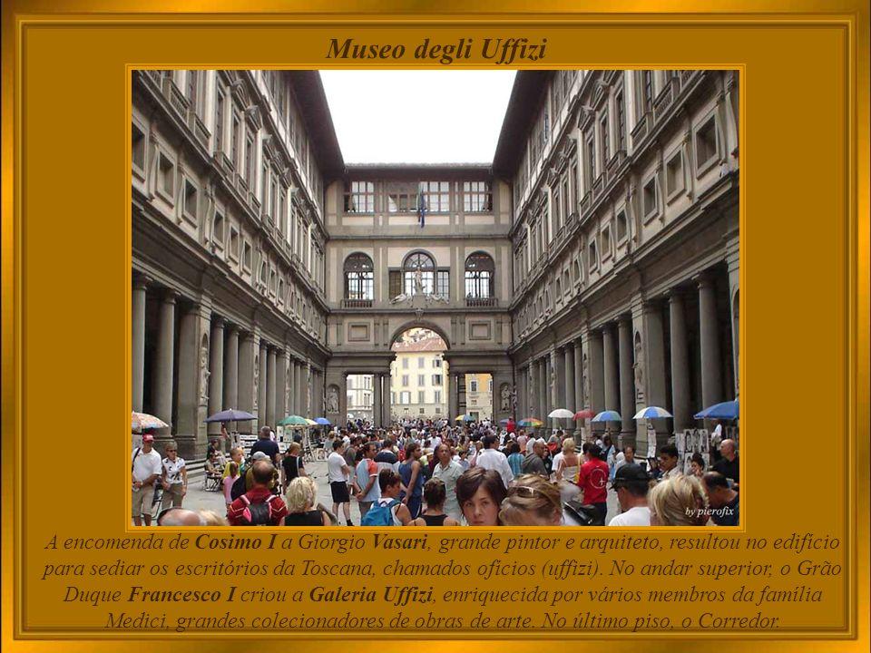 Museo degli Uffizi A Galeria Uffizi foi inaugurada em 1580, e é um dos museus de pintura e escultura mais famosos e antigos do mundo.