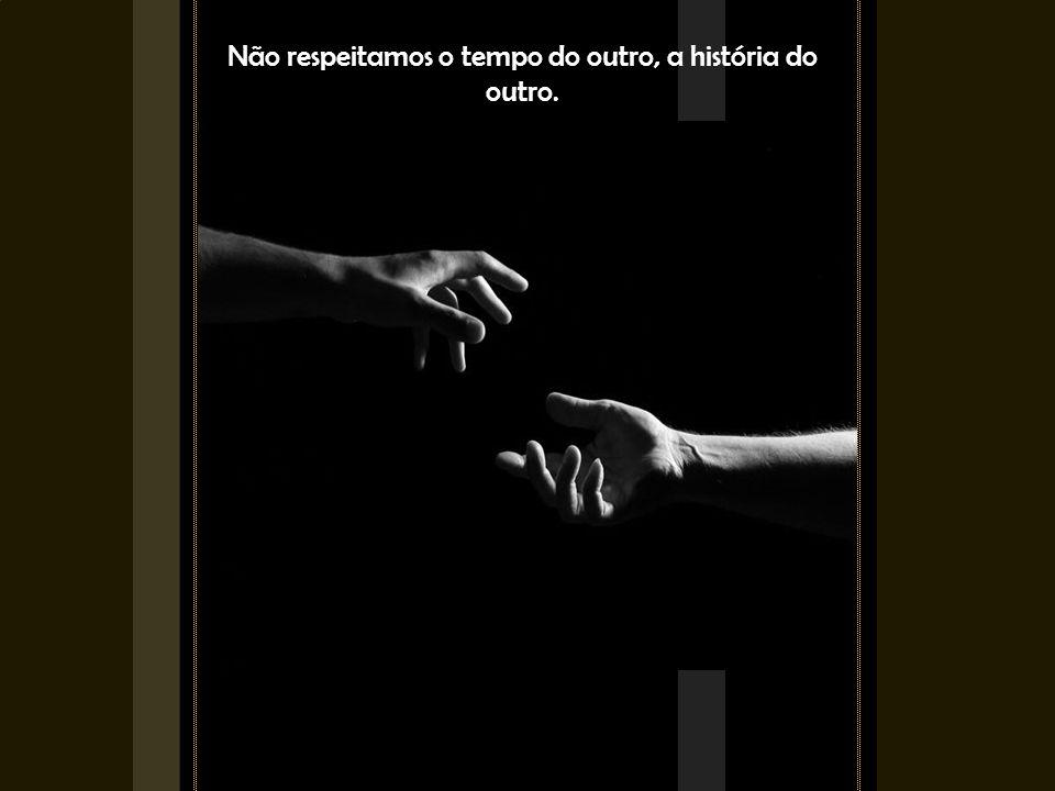 Nas relações mais próximas, agredimos sem intenção ou intencionalmente, mas agredimos Nas relações mais próximas, agredimos sem intenção ou intenciona