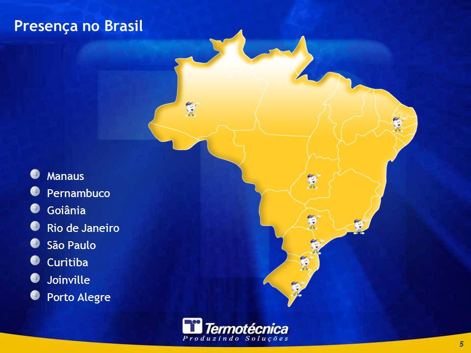 5 Presença no Brasil Manaus Pernambuco Goiânia Rio de Janeiro São Paulo Curitiba Joinville Porto Alegre