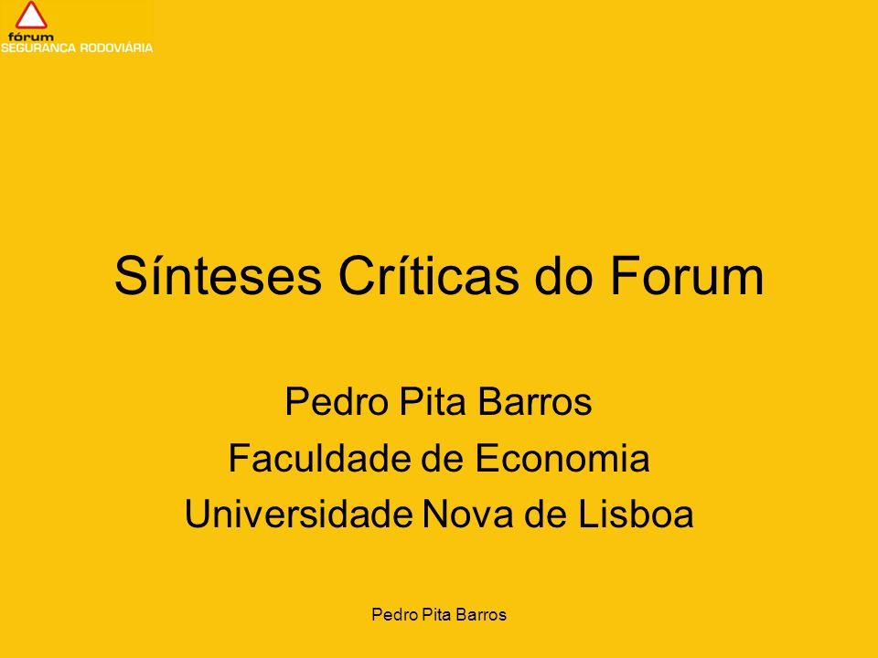 Pedro Pita Barros Globalmente Medidas legislativas tendo como alvo o condutor deverão ser: –Direccionadas para resolver problema concreto; –Fáceis de perceber; –Fáceis de verificar o seu cumprimento.