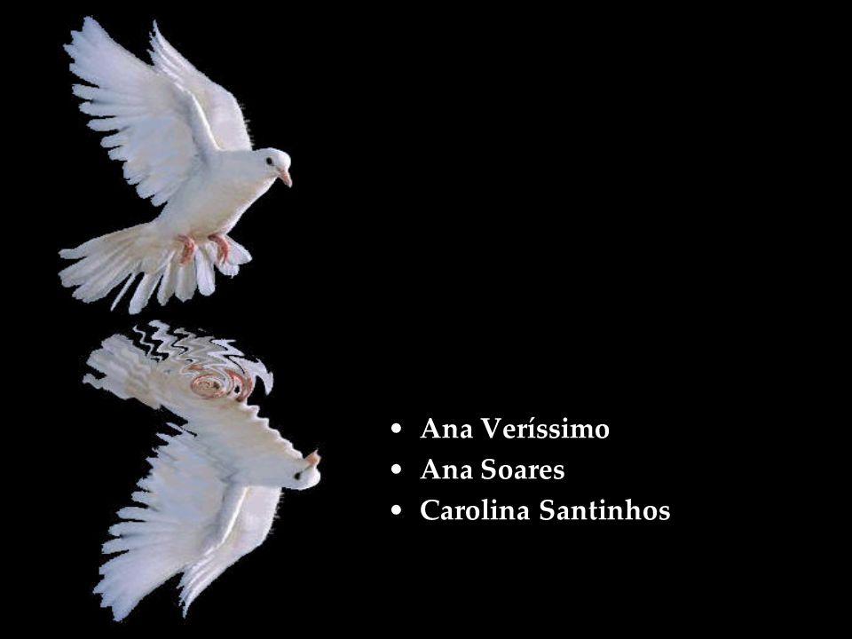 Ana Veríssimo Ana Soares Carolina Santinhos
