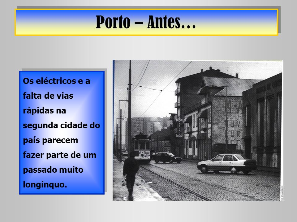 PORTO – Depois… O metro está a revolucionar o sistema de transportes públicos na Área Metropolitana do Porto.