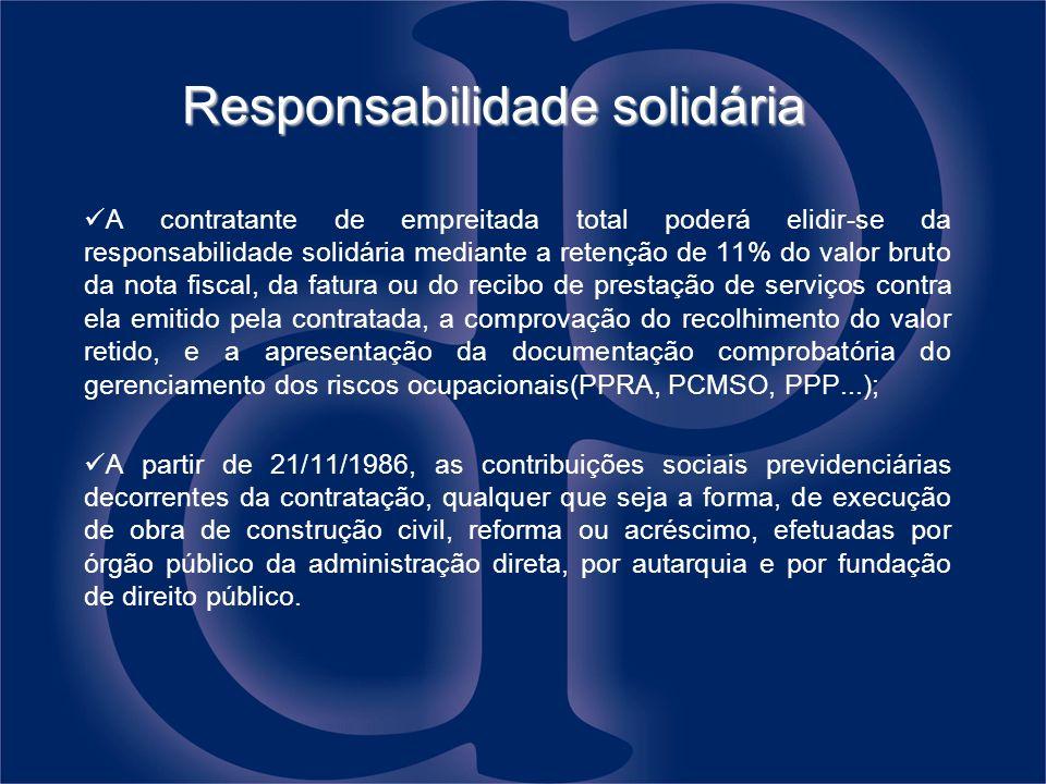 Responsabilidade solidária A contratante de empreitada total poderá elidir-se da responsabilidade solidária mediante a retenção de 11% do valor bruto