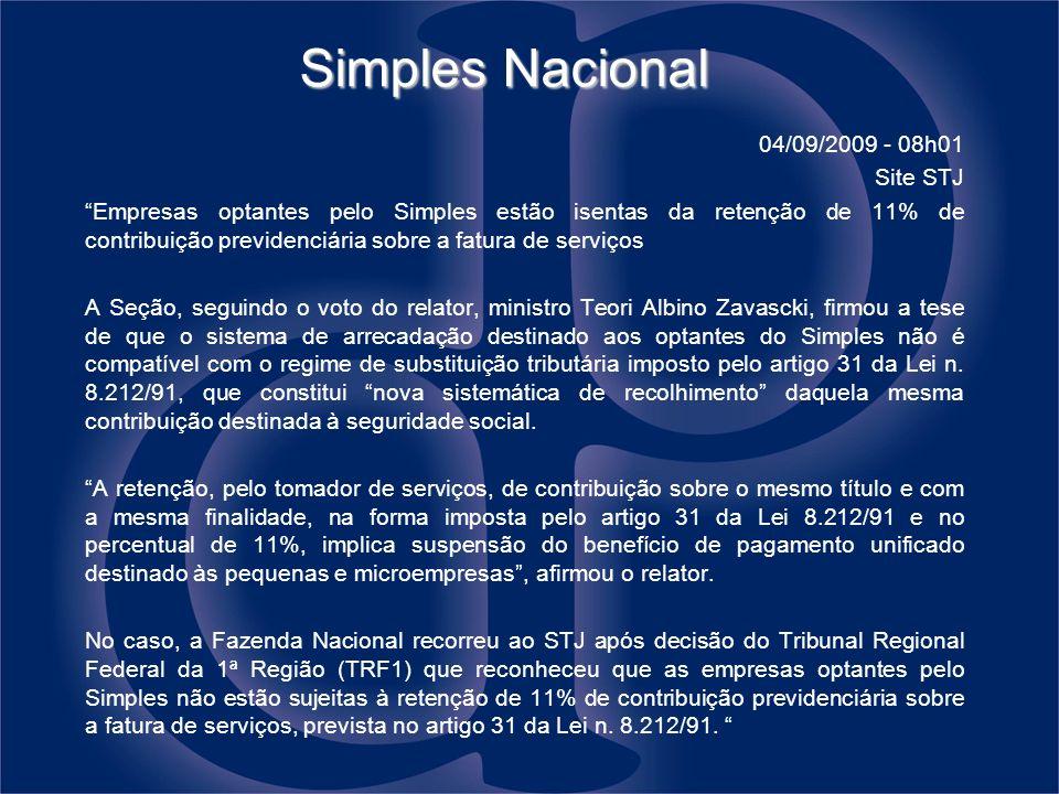 Simples Nacional 04/09/2009 - 08h01 Site STJ Empresas optantes pelo Simples estão isentas da retenção de 11% de contribuição previdenciária sobre a fa